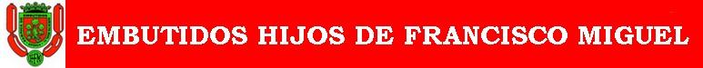 Fabrica Embutidos Hijos de Francisco Miguel